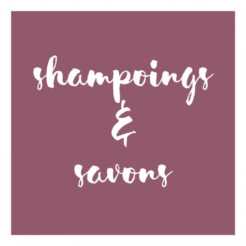 Shampoings & Savons